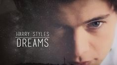 Harry Styles | Dreams. Probably one of the MOST depressing things ever. About anyone, let alone Harry Styles.