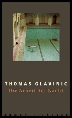 'Die Arbeit der Nacht' (Night Work), Thomas Glavinic