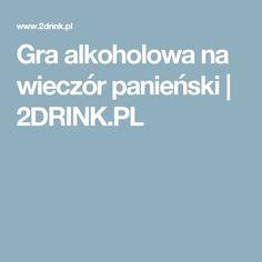 Gra alkoholowa na wieczór panieński | 2DRINK.PL Gra, Weddings, Wedding, Marriage