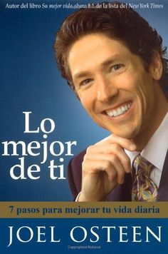 Lo mejor de ti (Become a Better You): Siete pasos hacia la grandeza interior (Spanish Edition) by Joel Osteen. $10.88. Author: Joel Osteen. Publisher: Free Press; Abridged edition (October 15, 2007)