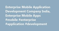Enterprise Mobile Application Development Company India, Enterprise Mobile Apps #mobile #enterprise #application #development http://india.nef2.com/enterprise-mobile-application-development-company-india-enterprise-mobile-apps-mobile-enterprise-application-development/  # Enterprise An enterprise application assists organizations in solving enterprise-problems. This type of application is much larger and too complex than individual or small-business apps. Enterprise applications are designed…