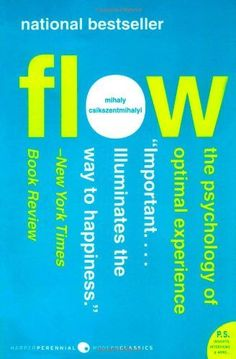 """Flow: The Psychology of Optimal Experience ---- The national Bestseller that  studies the  """"optimal experience"""" in the state of consciousness called flow, where more work can be done, with higher quality results. Self Help 