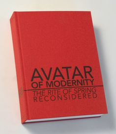 Avatar of Modernity: The Rite of Spring Reconsidered. The Rite Of Spring, Avatar, Books, Collection, Libros, Book, Book Illustrations, Libri