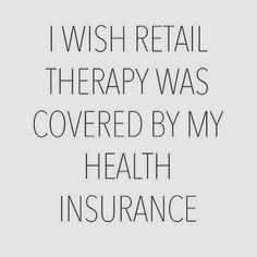 This couldn't be more true!! #happytuesday #tuesday #shoppingtherapy #shopping #instagood #retailtherapy