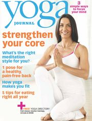 Yoga Journal magazine Strengthen core Meditation Pain free back Fitness Mind Yoga Journal, Beautiful Yoga Poses, Focus Your Mind, Yoga Books, Namaste Yoga, Yoga Positions, Mental Strength, Kundalini Yoga, My Yoga