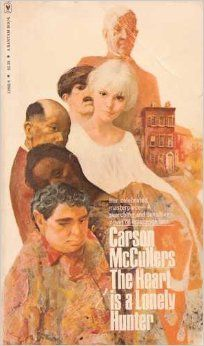 The Heart Is a Lonely Hunter: Carson McCullers. Amazing book!