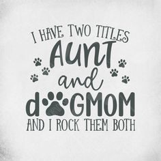 Excited to share this item from my shop: Aunt And Dog Mom SVG / Cut File For Cricut / Printable PNG Ideal For Iron On Transfers, Cardmaking, Scrapbooking and Framing Mom Quotes, Life Quotes, Auntie Quotes, Best Aunt Quotes, Niece Quotes From Aunt, Aunt And Niece Shirts, Nephew Quotes, Favorite Quotes, Dog Love