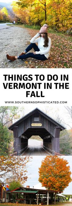 Vermont in the fall is so beautiful with Fall Foliage but what are things you can do in Vermont during the Fall? Read more on today's travel guide.
