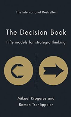 The Decision Book: Fifty Models for Strategic Thinking The Tschapeller and Kyogenus Collection: Amazon.de: Mikael Krogerus, Roman Tschäppeler, Jenny Piening: Fremdsprachige Bücher