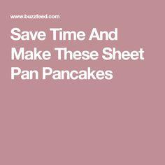Save Time And Make These Sheet Pan Pancakes