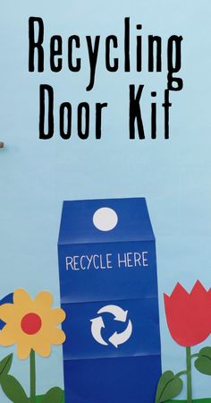 Printable Recycling Door Kit: Recycle for a Better Today. This recycling door kit will help promote recycling in your classroom. It includes everything you need to create a great door or bulletin board display.