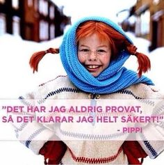 Pippi longstockings, strongest girl in the world is someone I really look up to! Words Quotes, Wise Words, Qoutes, Sayings, Happy Quotes, Best Quotes, Swedish Quotes, Note To Self, Feel Good