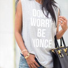 Un t-shirt « Don't worry, be yoncé »