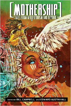 TO READ: Mothership: Tales from Afrofuturism and Beyond: Bill Campbell, Edward Austin Hall: 9780989141147: Amazon.com: Books