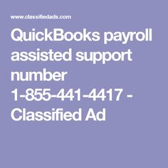 QuickBooks payroll assisted support number 1-855-441-4417 - Classified Ad