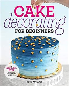 Cake Decorating for Beginners: A Step-by-Step Guide to Decorating Like a Pro: Atwater, Rose: 9781641525893: Amazon.com: Kindle Store Cake Decorating For Beginners, Cake Decorating Supplies, Cake Decorating Techniques, Cookie Decorating, Decorating Ideas, Cake Pops, Basic Cake, Rolling Fondant, Cake Day