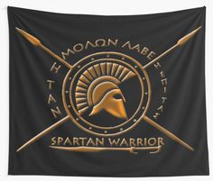 'Spartan warrior - Molon lave and come back with your shield or on it' Tapestry by augustinet Warrior Outfit, Spartan Warrior, Comebacks, Tapestry, Posters, Clothes, Art Prints, Tattoos, Pretty