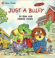 Just a Bully (Look-Look) [Oct Mayer, Mercer and Mayer, Gina New Books, Good Books, Mercer Mayer, Teaching Character, Bullying Prevention, Little Critter, Little Golden Books, Teaching Kids, Childhood Memories