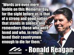 Peace quotes famous memorial day quote by ronald reagan with picture - Collection Of Inspiring Quotes, Sayings, Images What Is Memorial Day, Memorial Day Meme, Happy Memorial Day Quotes, Memorial Day Pictures, Memorial Day Thank You, Veterans Day Quotes, Ronald Reagan Quotes, Thank You Quotes, Day Wishes