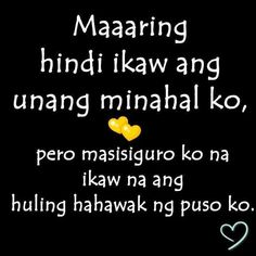 quotes about love tagalog Give Love Quotes, Second Love Quotes, Teenage Love Quotes, Love Quotes Tumblr, Filipino Quotes, Pinoy Quotes, Tagalog Love Quotes, Tagalog Quotes Patama, Tagalog Quotes Hugot Funny