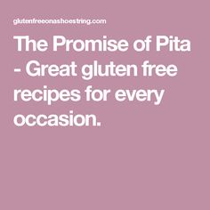 The Promise of Pita - Great gluten free recipes for every occasion.