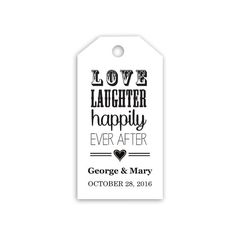 Love Laughter Happily Ever After Custom Tags  by CrossvineDesigns