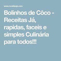 Bolinhos de Côco - Receitas Já, rapidas, faceis e simples Culinária para todos!!!