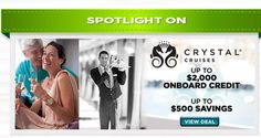 #Cruise.  Spotlight on Crystal Cruises. Up to $2,000 onboard credit on select sailings Up to $500 savings