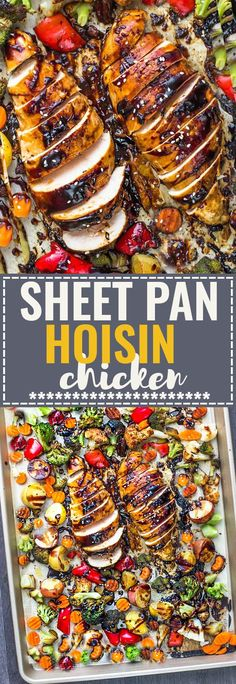 Sheet Pan Hoisin Chicken Hoisin Chicken – an easy ONE pan meal with healthy roasted veggies. Cooks up in 30 minutes. Best of all, clean up is a breeze making this dinner recipe perfect for busy weeknights. Plus step-by-step video. Make a large batch for meal prep and take to work to reheat for lunch during the week!
