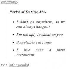 Perks of dating me tumblr funny