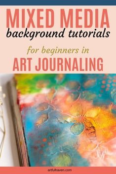 amazing art these easy mixed media tutorials and make amazing art journal backgrounds. Mixed Media Tutorials, Mixed Media Techniques, Art Journal Techniques, Art Tutorials, Drawing Tutorials, Art Journal Prompts, Art Journal Pages, Art Journals, Journal Ideas