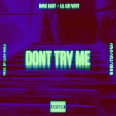 Dave East - Don't Try Me (ft. Lil Uzi Vert ) Son @daveeast [COVER] https://www.hiphop-spirit.com/son/dave-east-don-t-try-me-ft-lil-uzi-vert/17065