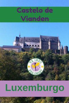 Castelo de Vianden, no interior de Luxemburgo!