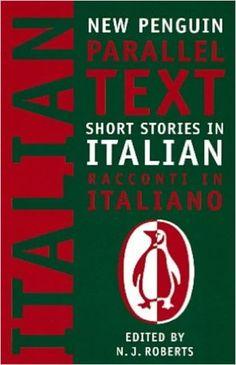 Italian Short Stories: Racconti Italiano (New Penguin Parallel Text Series): Amazon.co.uk: Nick Roberts: 9780140265408: Books