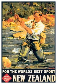 For the World's Best Sport: New Zealand. This vintage New Zealand travel poster shows a man fly fishing in a New Zealand river. Issued by the New Zealand Government Tourist Department in Illustrated by Maurice Poulton. Sport Fishing, Fly Fishing, Fishing Stuff, Fishing Books, Fishing Hole, Tourism Poster, Pub Signs, Wood Signs, Pub Set