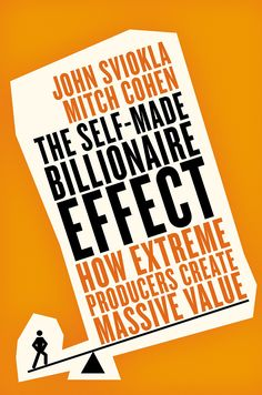 The Self-made Billionaire Effect: How Extreme Producers Create Massive Value:Amazon:Kindle Store