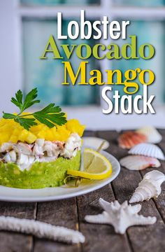 Lobster, Avocado, and Mango Stack | Southern Boy Dishes
