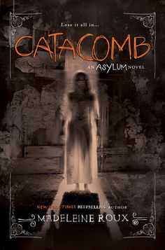 Catacomb.By:Madeleine Roux. Call # YA F ROU