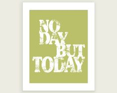 No Day But Today - Etsy - colorbee