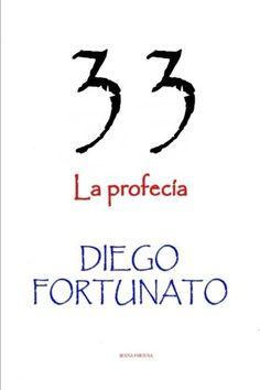 ¡GRATIS!... ¡GRATIS!... Versión digital en español de la novela 33-LA PROFECÍA… UNA AVENTURA INOLVIDABLE… Sólo del 27 al 31 de mayo en https://www.amazon.com/33-Profecía-Spanish-Diego-Fortunato/dp/1985747456/ref=sr_1_24?s=books&ie=UTF8&qid=1527549971&sr=1-24&keywords=diego+fortunato