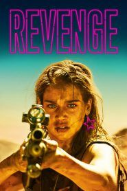 Watch Revenge : Full Length Movies Jen's Romantic Getaway With Her Wealthy (married) Boyfriend Is Disrupted When His Friends Arrive For An. 2018 Movies, Hd Movies, Movies To Watch, Movies Online, Movie Tv, Movie Songs, Serie Revenge, Revenge Body, Entertainment