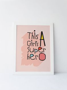 Cute Dinky Mix pink this girl's a superhero quote by DinkyMix typography design nursery wall art for bedroom or playroom