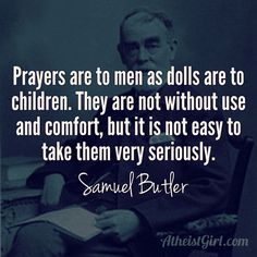 #pray #prayer #quote #samuelbutler #atheist #atheism