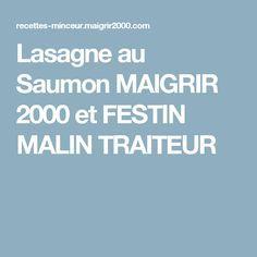 Lasagne au Saumon MAIGRIR 2000 et FESTIN MALIN TRAITEUR