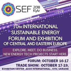 The largest business event in Eastern Europe devoted to the latest energy technologies renewable energy sources and energy efficiency as well as to the latest world and local trends in the sustainable energy sector  the 10th International Sustainable Energy Forum and Exhibition SEF-2018 KYIV  will be held in Kyiv on October 16-19 2018.  SEF-2018 KYIV is organized by Innovative Business Centre.  In particular on October 16-17 the SEF-2018 KYIV Forum will take place which traditionally will…