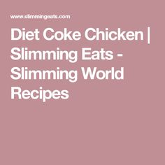 Diet Coke Chicken | Slimming Eats - Slimming World Recipes