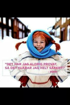 """this character should be every adventurous womans go to for inspiration on how to live your life Pippi Longstocking: """"I have never tried this, so I'm sure I can do it! Me Quotes, Qoutes, Pippi Longstocking, Alesso, Happy Thoughts, True Words, Feminism, Childrens Books, Quotations"""