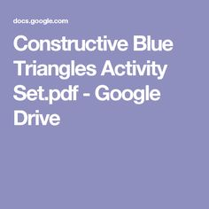 Constructive Blue Triangles Activity Set.pdf - Google Drive Google Drive, Daily Cleaning Checklist, Editorial, Activities, Pdf, Triangles, Montessori, Organization, Blue