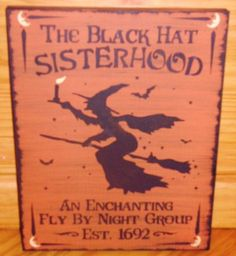 Primitive Halloween Witch Sign Black Hat Sisterhood Samhain Decorations Wiccan Witches Witchcraft Magic | SleepyHollowPrims $24.30