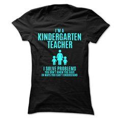 I'm A Kindergarten Teacher T Shirt